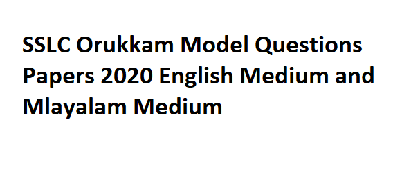 SSLC Orukkam Model Questions Papers 2020 English Medium