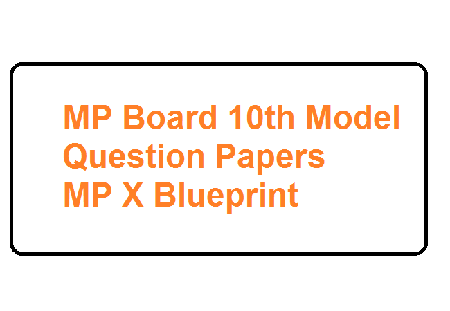 MP Board 10th Model Question Papers 2020 MP X Blueprint 2020