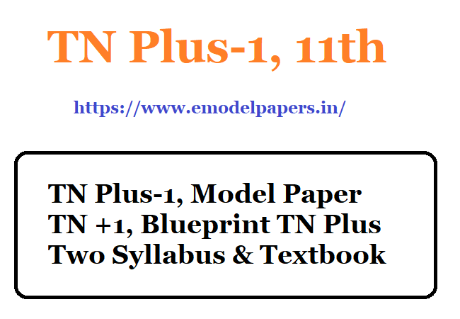 TN Plus-1, Model Paper TN +1, Blueprint  TN Plus Two Syllabus & Textbook