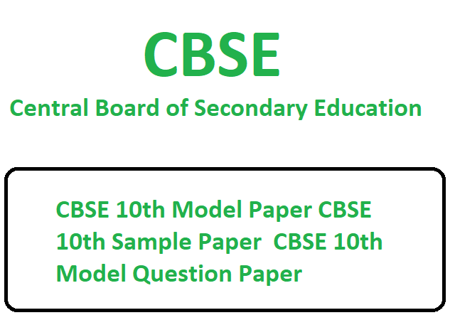 CBSE Class 10th Sample Paper Pdf Board Exam Model Question Paper