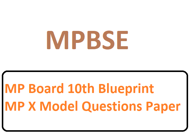 MP Board 10th Blueprint MP X Model Questions Paper