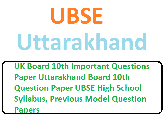 Uttarakhand Board 10th Question Paper UBSE High School Syllabus, Previous Model Question Papers