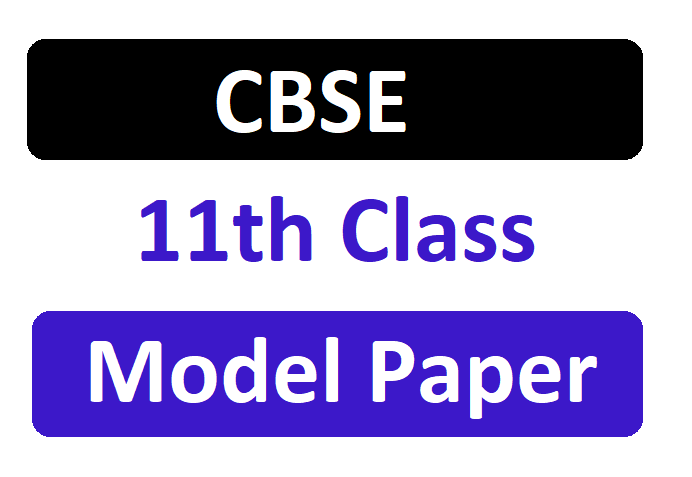 CBSE 11th Model Question Paper 2020