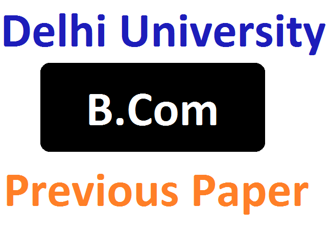 DU B.Com Model Question Papers 2019 1st Year and 2nd, 3rd Year