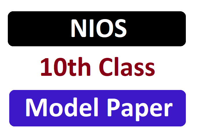 NIOS 10th Model Question Paper 2020 NIOS Board Xth Hindi and English Medium Sample Questions