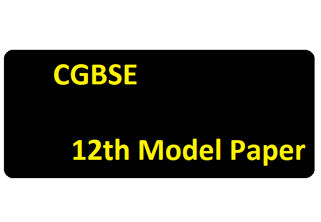 CGBSE 12th Blueprint 2020 CGBSE 12th Model Paper 2020